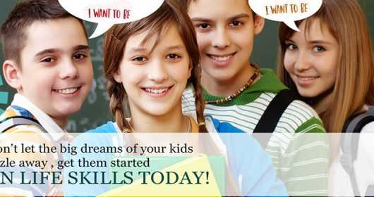 Don't let the big dreams of your kids fizzle away, get them started on life skills today!